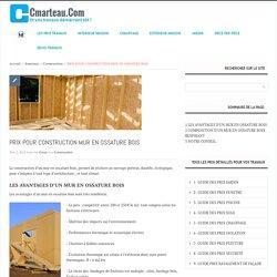 PRIX POUR CONSTRUCTION MUR EN OSSATURE BOIS -Cmarteau.com