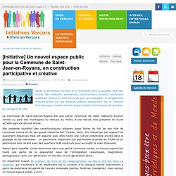 [Initiative] Un nouvel espace public pour la Commune de Saint-Jean-en-Royans, en construction participative et créative - Initiatives Vercors