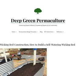 Wicking Bed Construction, How to Build a Self-Watering Wicking Bed