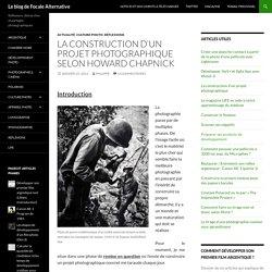 La construction d'un projet photographique selon H. Chapnick