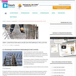 TARIF CONSTRUCTION MUR EN BÉTON PRÉFABRIQUÉ PRÉ COFFRE-Cmarteau.com