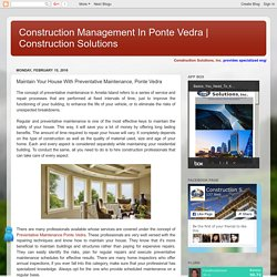 Construction Solutions: Maintain Your House With Preventative Maintenance, Ponte Vedra