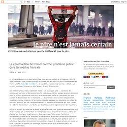 """La construction de l'islam comme """"problème public"""" dans les médias français"""