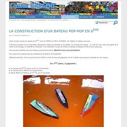 La construction d'un bateau pop-pop en 6ème - Collège Professeur Marcel DARGENT