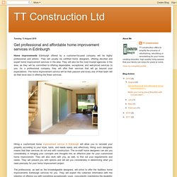 TT Construction Ltd: Get professional and affordable home improvement services in Edinburgh