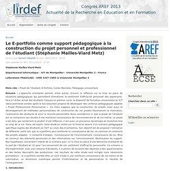 Le E-portfolio comme support pédagogique à la construction du projet personnel et professionnel de l'étudiant (Stéphanie Mailles-Viard Metz)
