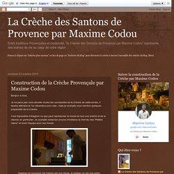 Construction de la Crèche Provençale par Maxime Codou