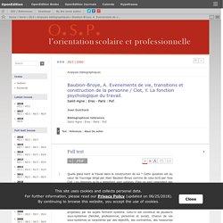 Baubion-Broye, A. Evenements de vie, transitions et construction de la personne / Clot, Y. La fonction psychologique du travail.