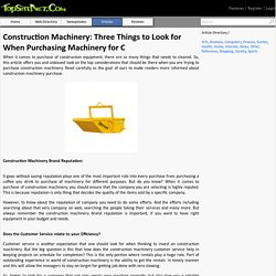 Construction Machinery: Three Things to Look for When Purchasing Machinery for C