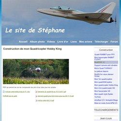 Construction de mon Quadricopter Hobby King - Le site de Stéphane