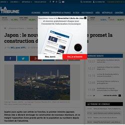 Japon : le nouveau premier ministre promet la construction de nouveaux réacteurs