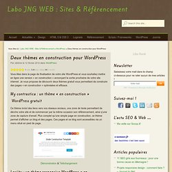 Deux thèmes en construction pour WordPress