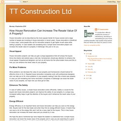 TT Construction Ltd: How House Renovation Can Increase The Resale Value Of A Property?