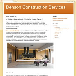 Denson Construction Services: Is Kitchen Renovation Is Worthy for House Owners?