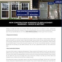 New Construction Windows vs Replacement Windows - Which Is Better?