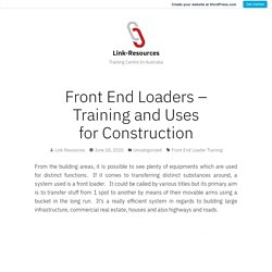 Front End Loaders – Training and Uses for Construction – Link-Resources