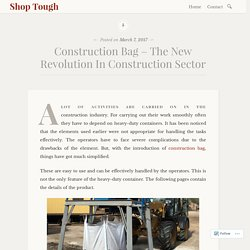 Construction Bag – The New Revolution In Construction Sector – Shop Tough