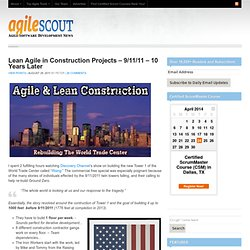 Lean Agile in Construction Projects - 9/11/11 - 10 Years Later
