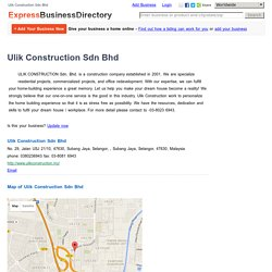 Ulik Construction Sdn Bhd, No. 29, Jalan USJ 21/10, 47630, Subang Jaya, Selangor, , Subang Jaya, Selangor, 47630, Malaysia