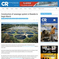 Construction of sewerage system in Rwanda to begin March
