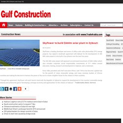 Gulf Construction Online - SkyPower to build $440m solar plant in Djibouti