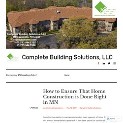 How to Ensure That Home Construction is Done Right in MN – Complete Building Solutions, LLC