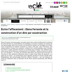 Écrire l'effacement : Elena Ferrante et la construction d'un dire par soustraction — Italien