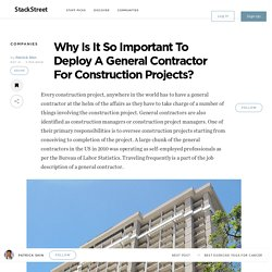 Why Is It So Important To Deploy A General Contractor For Construction Projects? – StackStreet