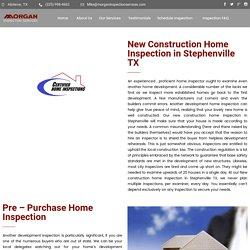 New Construction Home Inspectionin Stephenville TX - Morgan Inspection