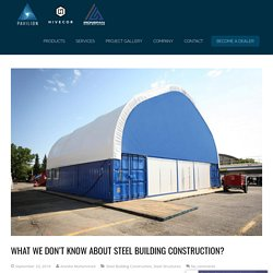 What We Don't Know About Steel Building Construction? - Pavilion Structures