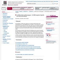 Industrie-IAA-Construction - La filière bois en Bourgogne : 12 000 emplois répartis sur tout le territoire