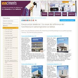 Construction Moderne : la revue trimestrielle de référence en architecture