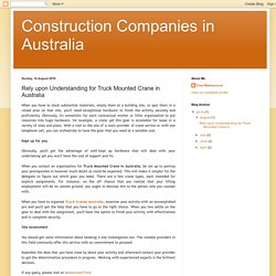 Construction Companies in Australia: Rely upon Understanding for Truck Mounted Crane in Australia
