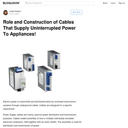 Role and Construction of Cables That Supply Uninterrupted Power To Appliances!