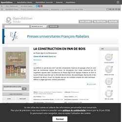 La construction en pan de bois - Presses universitaires François-Rabelais