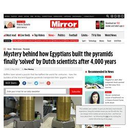 How did Egyptians build the pyramids? Construction mystery solved after University of Amsterdam wet sand experiment