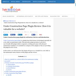 Under Construction Page Plugin Review: How it is valuable for a website?