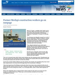 Former Medupi construction workers go on rampage:Tuesday 8 September 2015