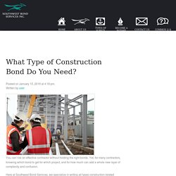 What Type of Construction Bond Do You Need? - Bond Writing Services In Phoenix AZ