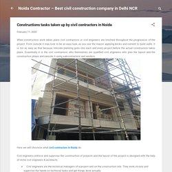 Constructions tasks taken up by civil contractors in Noida