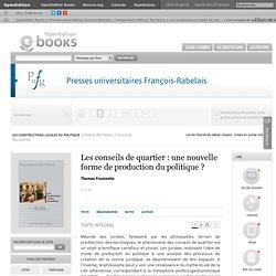 Les constructions locales du politique - Les conseils de quartier: une nouvelle forme de production du politique? - Presses universitaires François-Rabelais