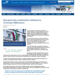 Iran presents constructive solutions to overcome differences:Wednesday 8 July 2015
