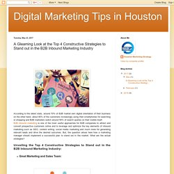 Digital Marketing Tips in Houston: A Gleaming Look at the Top 4 Constructive Strategies to Stand out in the B2B Inbound Marketing Industry
