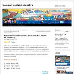 Aplicación del Constructivismo Social en el Aula. Teorías del Aprendizaje.