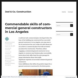 Commendable skills of commercial general constructors in Los Angeles – Joel & Co. Construction
