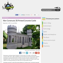 Man Constructs 3D Printed Concrete Castle