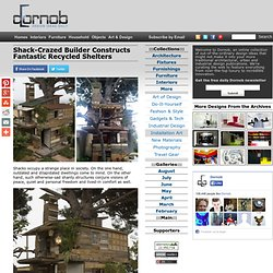 Shack-Crazed Builder Constructs Fantastic Recycled Shelters