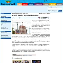 Huawei constructs GSM network for Camtel