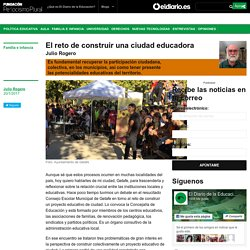 El reto de construir una ciudad educadora » El Diario de la Educación