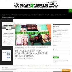 LISTA DE COMPRA PARA CONSTRUIR UN MULTIROTOR DE CARRERAS V.2